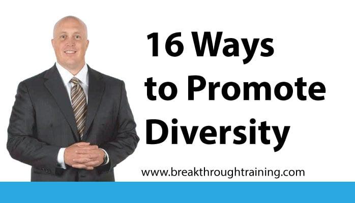 16 Ways to Promote Diversity