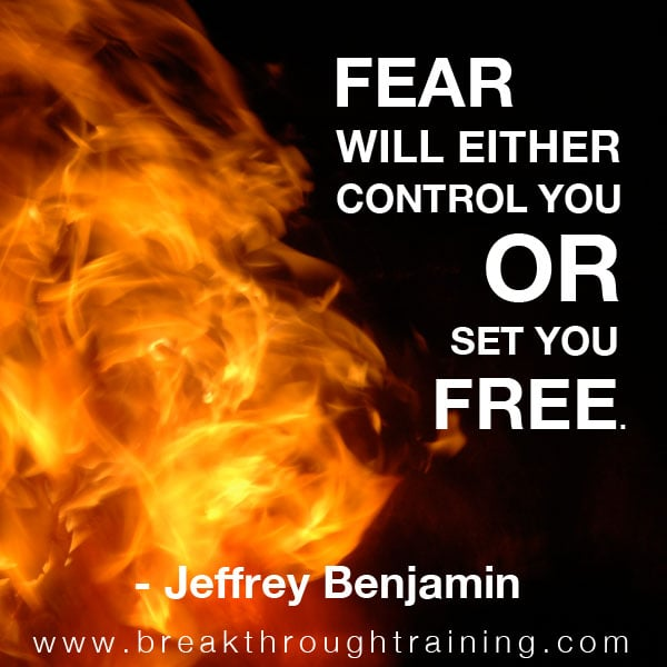 Fear will Either Control You or Set You Free.