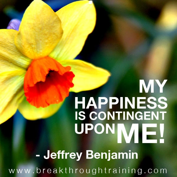 My Happiness is Contingent Upon Me!