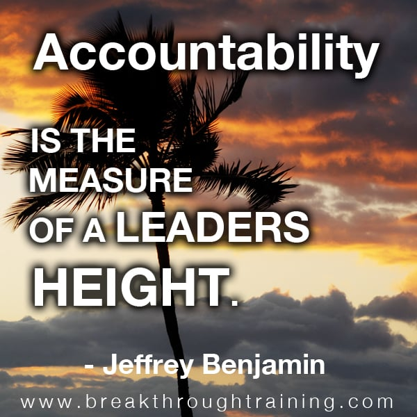 Accountability is the Measure of a Leaders Height.