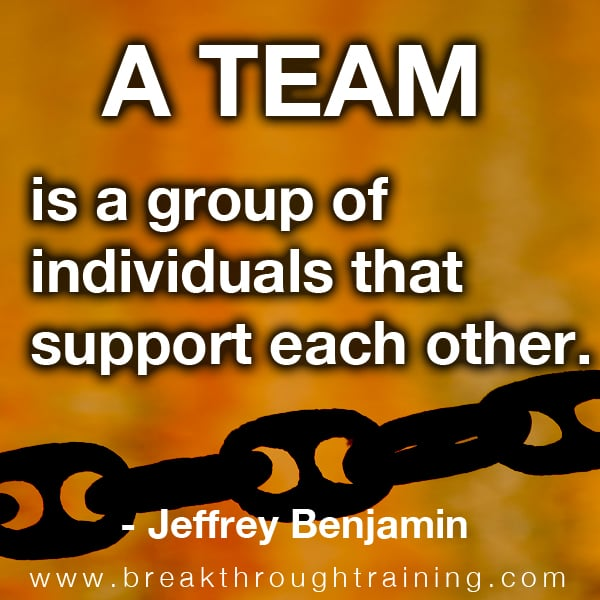 A Team is a Group of Individuals that Support Each Other.