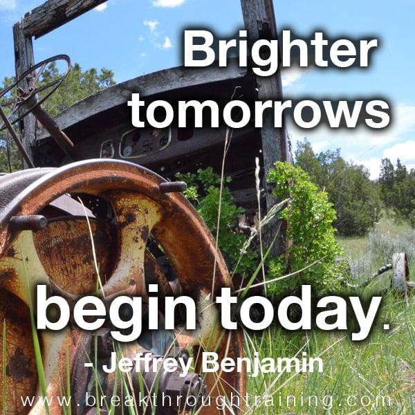Brighter Tomorrows Begin Today.