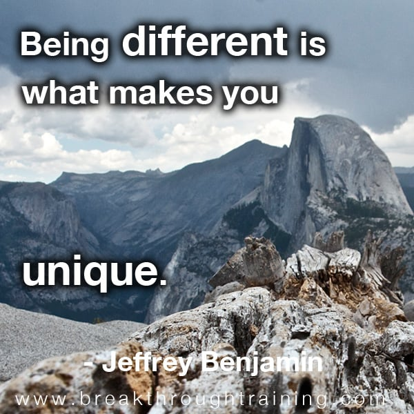 Being Different is What Makes You Unique.