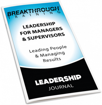 Leadership for Managers and Supervisors Journal - Breakthrough Training