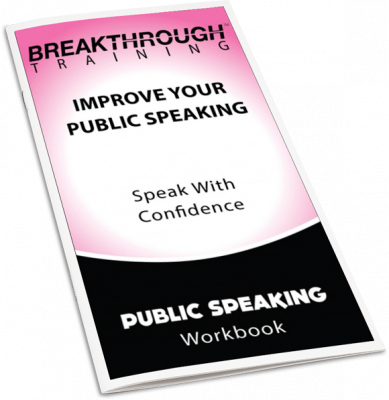 Public Speaking Workbook - Breakthrough Training