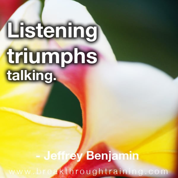 Jeffrey Benjamin Listening Triumphs Talking Quote for Breakthrough Training Blog Template