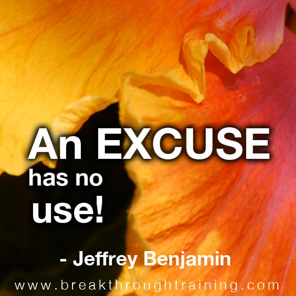 An excuse has no use!