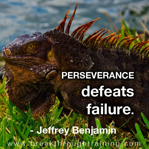 Perseverance defeats failure.