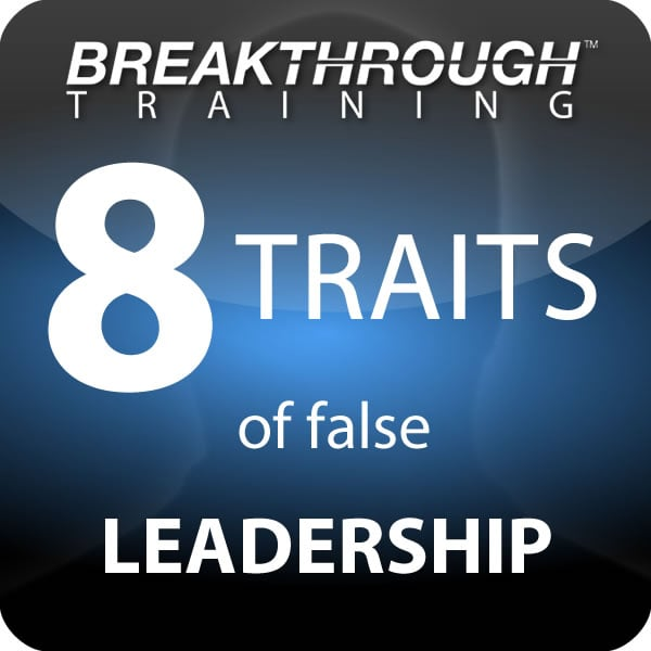 8 false leadership breakthrough training