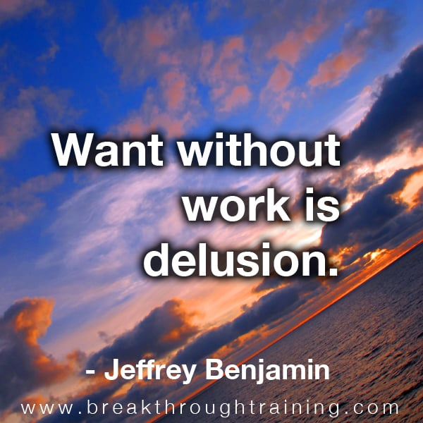 Want without work is delusion.