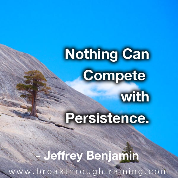 Nothing can compete with persistence.
