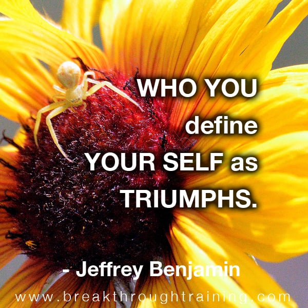 Who you define your self as triumphs.