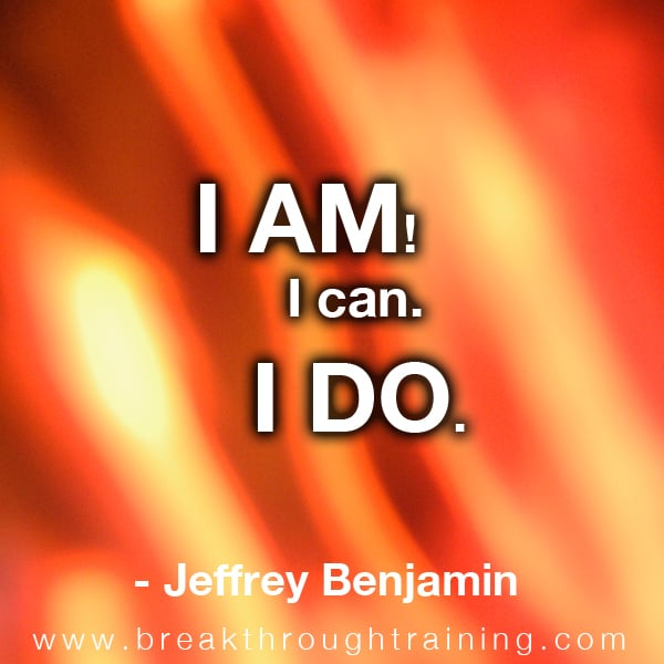 I am! I can. I do.