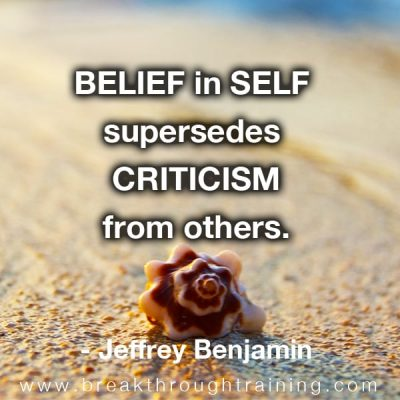 Jeffrey Benjamin famous quote Belief in self supersedes criticism from others