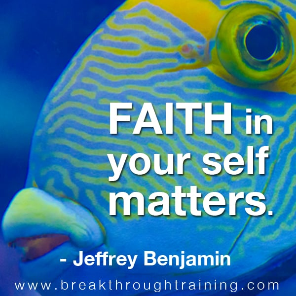 Faith in your self matters.