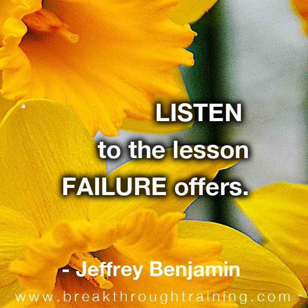 Listen to the lesson failure offers.