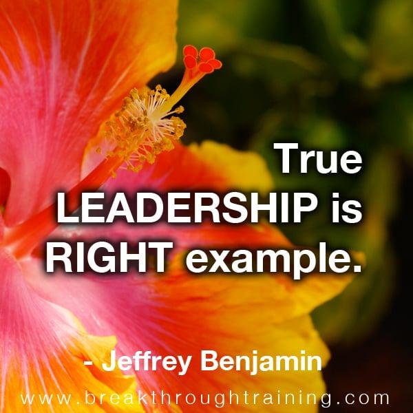 True leadership is right example.