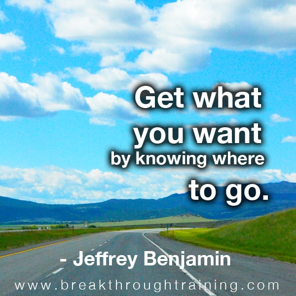 Get what you want by knowing where to go.