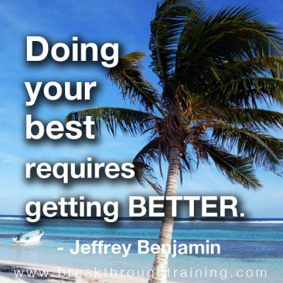 Jeff Benjamin says doing your best requires getting better