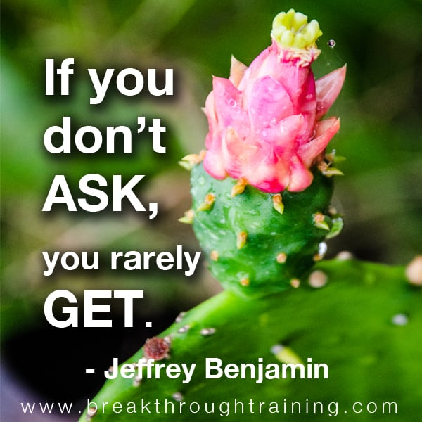 If you don't ask you rarely get.