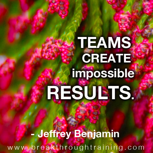 Teams create impossible results.