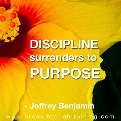 Jeffrey Benjamin quote on purpose and discipline