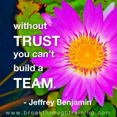 without trust you can't build a team jeffrey benjamin quote