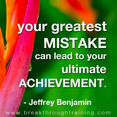 your greatest mistake can lead to your ultimate achievement