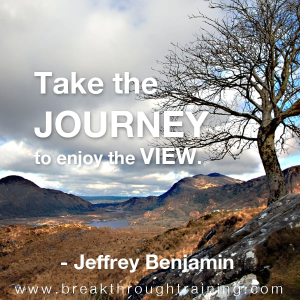 Take The Journey To Enjoy The View Breakthrough Training™ Unique View Quotes