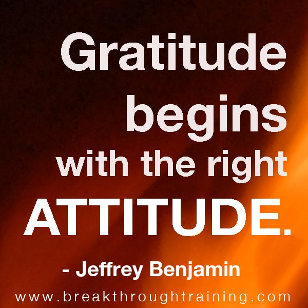 Gratitude begins with the right attitude