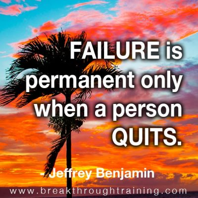 Failure is permanent only when a person quits.