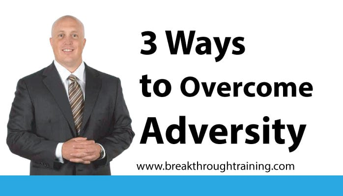 3 Habits to Overcome Adversity