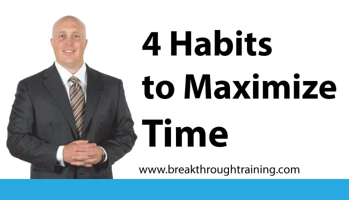 4 Habits to Maximize Time