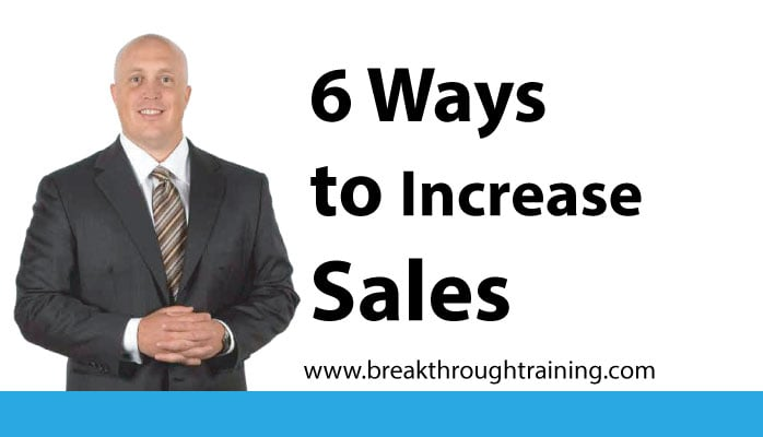 6 Ways to Increase Your Sales