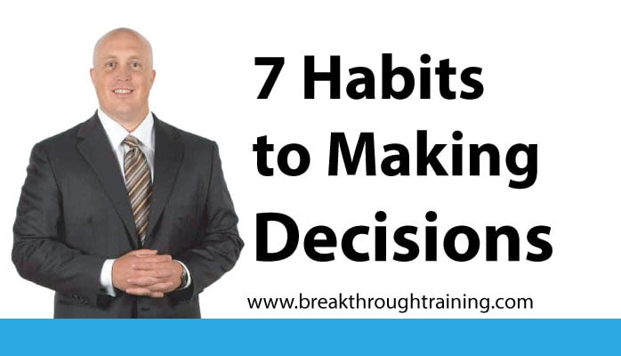 7 Decision Making Habits