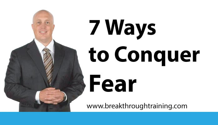 Ways to Conquer Fear