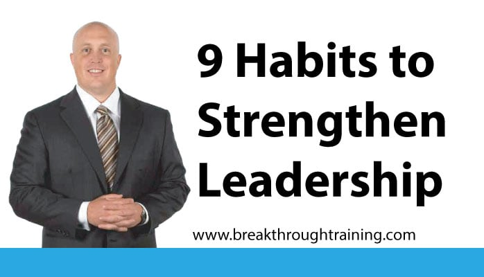 9 Habits to Strengthen Leadership